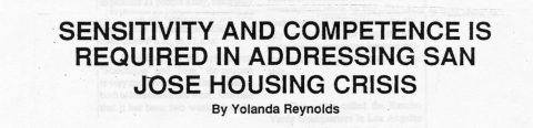 SENSITIVITY AND COMPETENCE IS REQUIRED IN ADDRESSING SAN JOSE HOUSING CRISIS