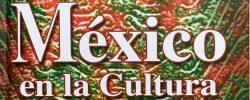 México en la Cultura – Rodolfo Quilantán Arenas